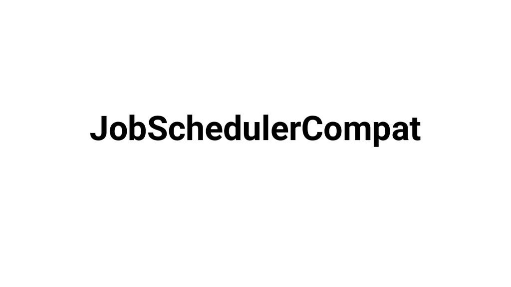 JobSchedulerCompat
