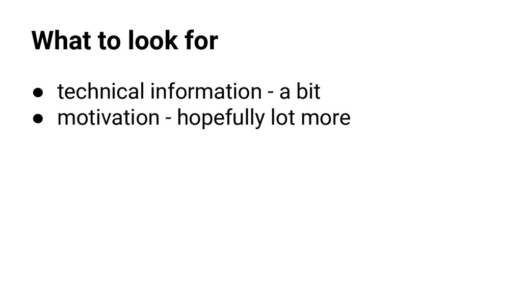 What to look for ● technical information - a bi...