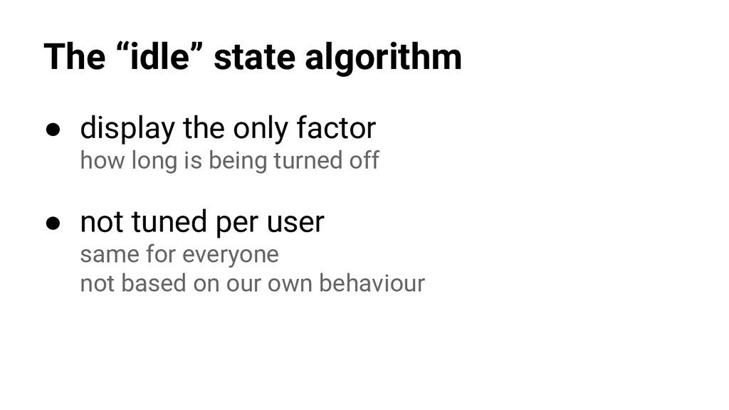 """The """"idle"""" state algorithm ● display the only f..."""