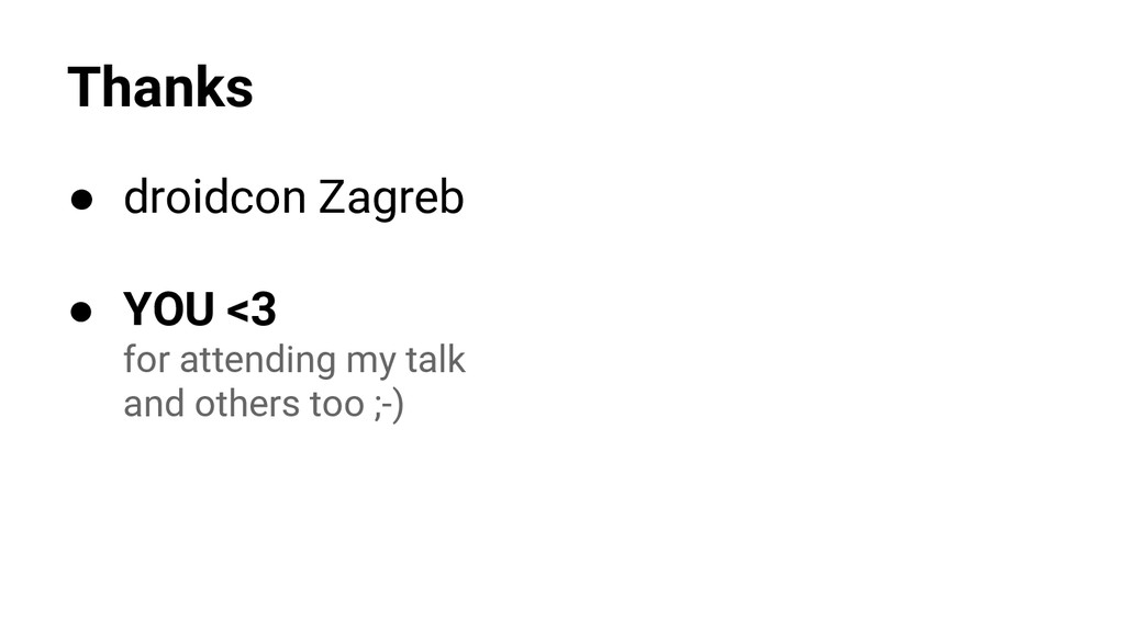 Thanks ● droidcon Zagreb ● YOU <3 for attending...