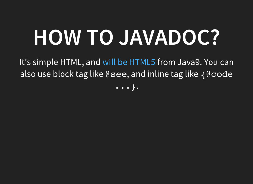 HOW TO JAVADOC? It's simple HTML, and from Java...