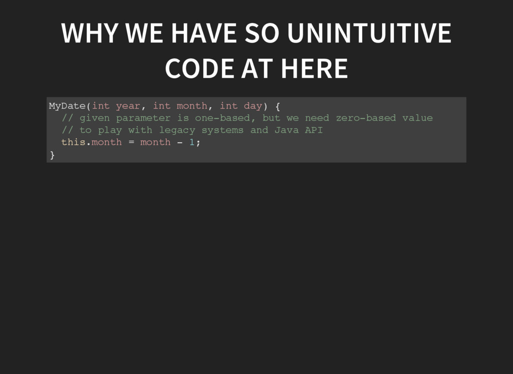 WHY WE HAVE SO UNINTUITIVE CODE AT HERE M y D a...