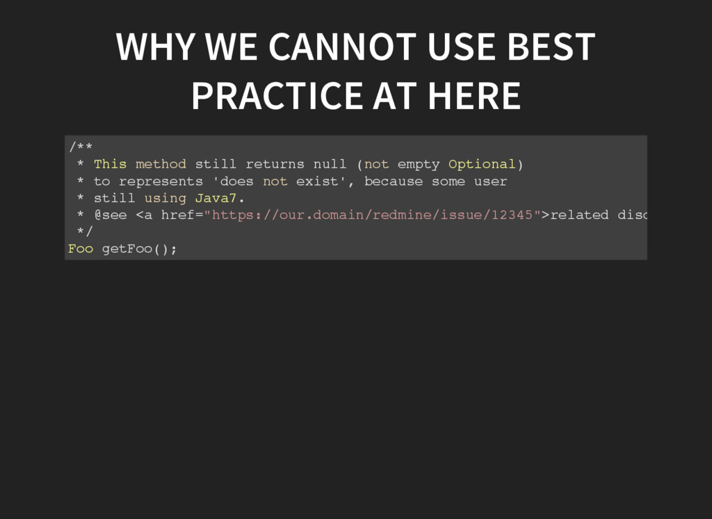 WHY WE CANNOT USE BEST PRACTICE AT HERE / * * *...