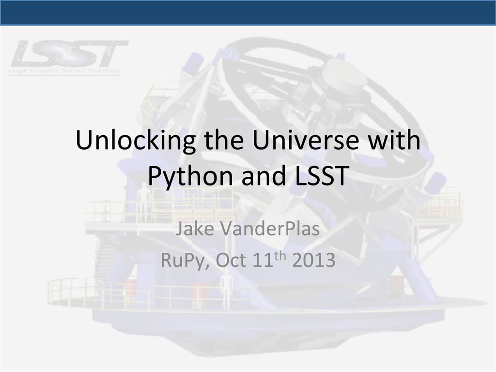 Unlocking the Universe with  Python...