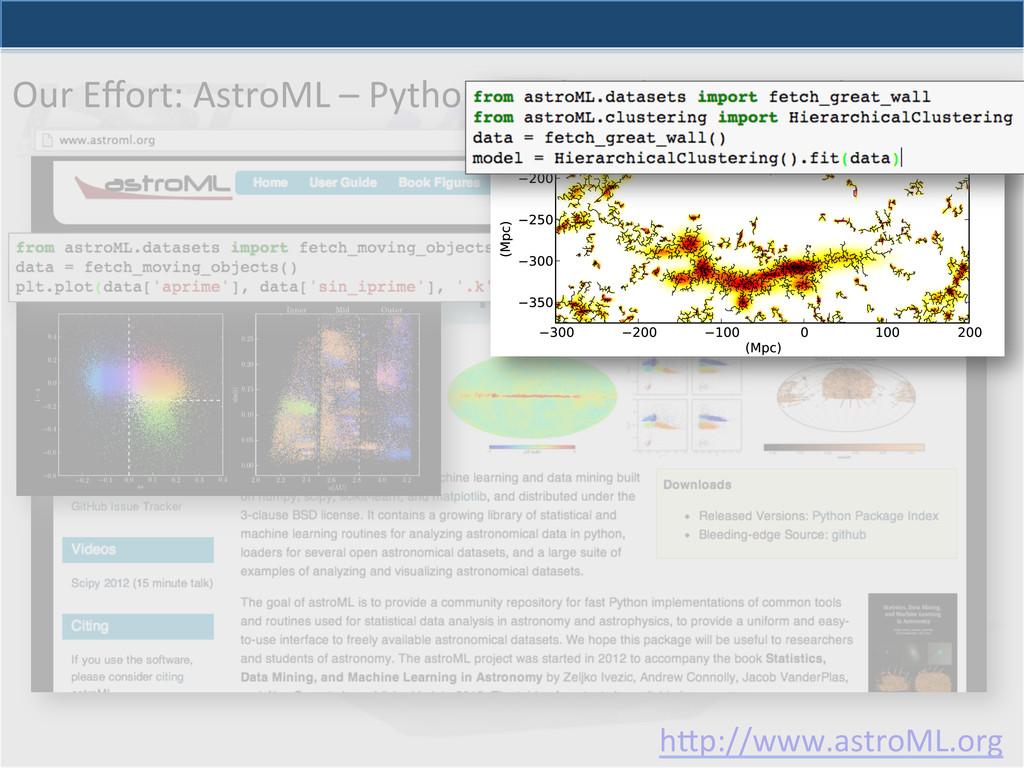 hep://www.astroML.org  Our Effort: Astr...