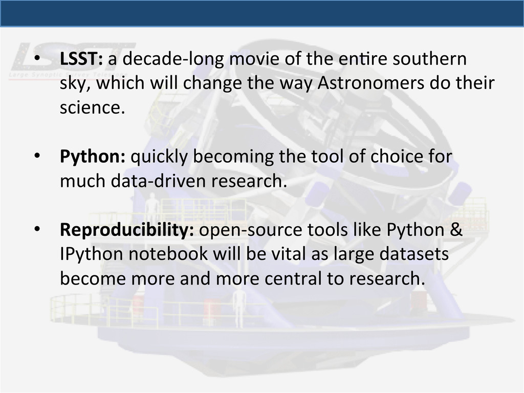 • LSST: a decade-‐long movie of...