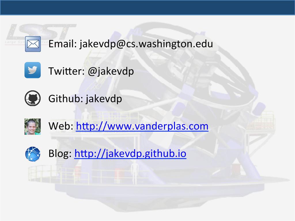 Email: jakevdp@cs.washington.edu    Tw...