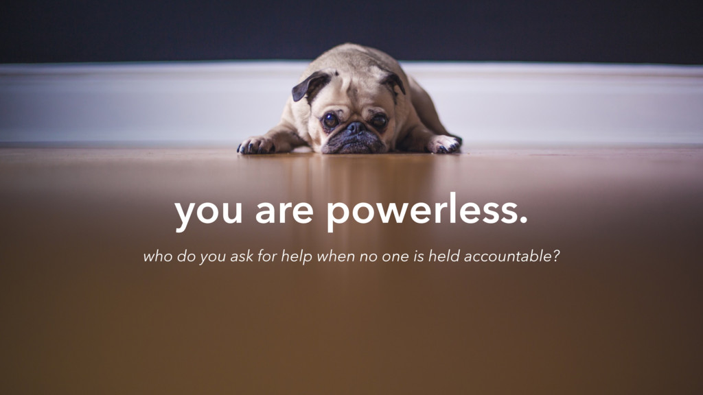 you are powerless. who do you ask for help when...