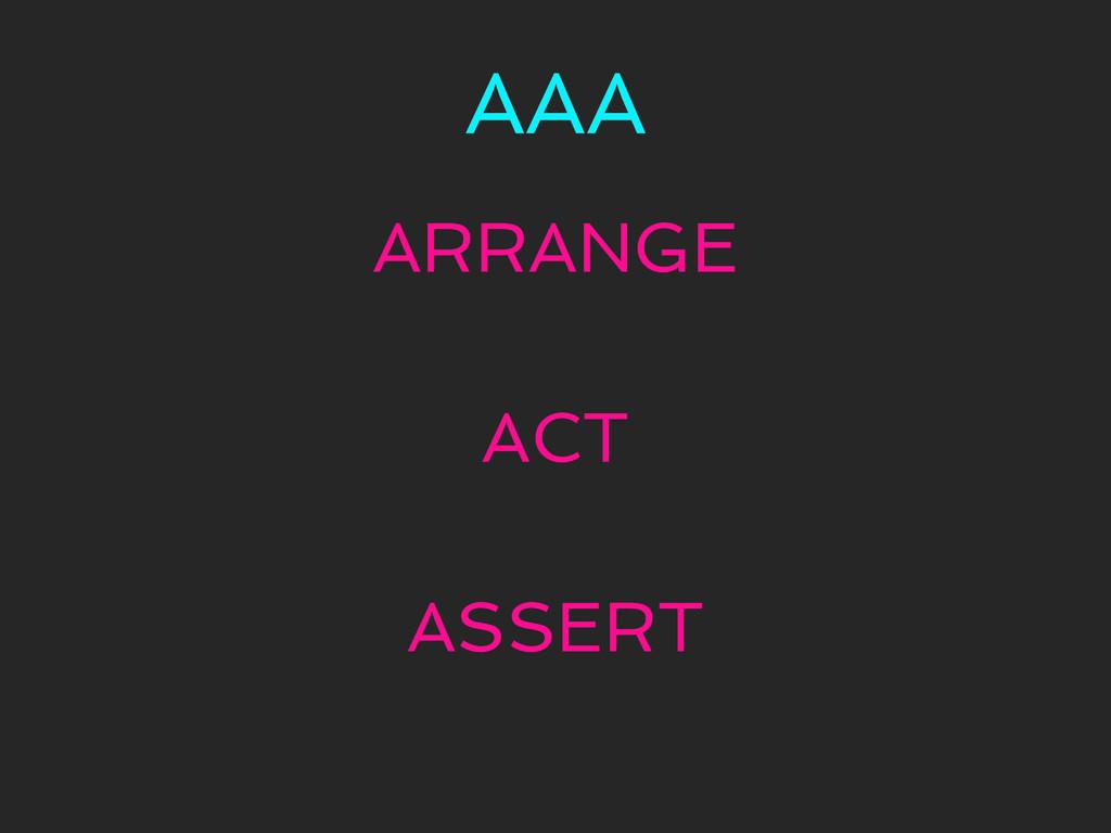AAA ARRANGE ACT ASSERT