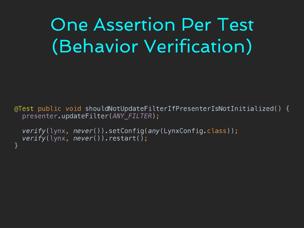 One Assertion Per Test (Behavior Verification) ...