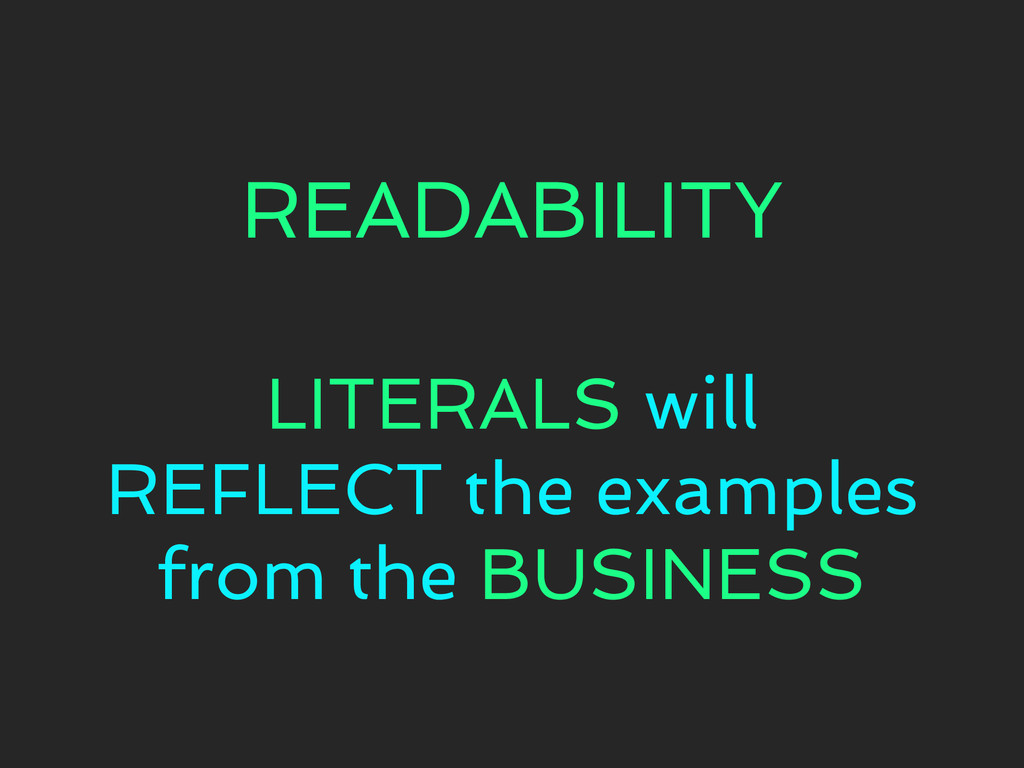 READABILITY LITERALS will REFLECT the examples ...