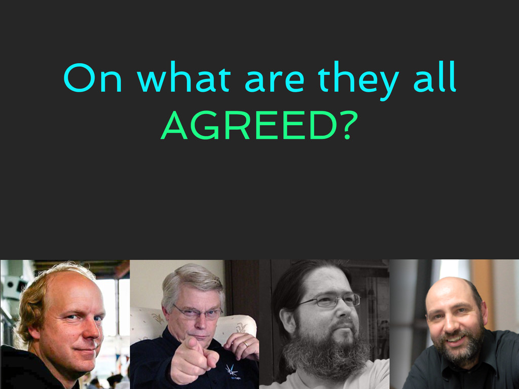 On what are they all AGREED?