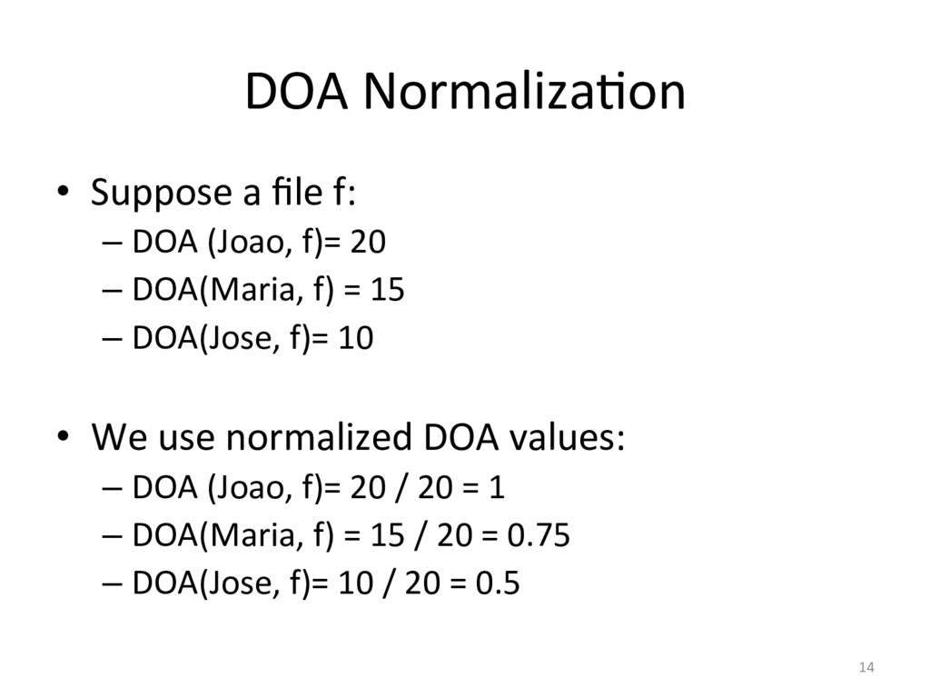 DOA NormalizaOon  • Suppose a file...