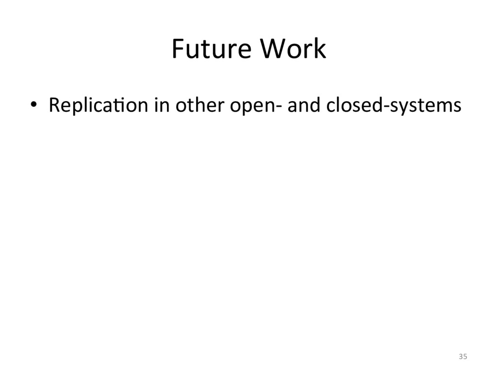 Future Work  • ReplicaOon in other...