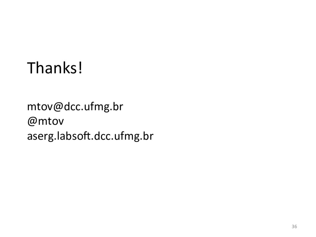 Thanks!    mtov@dcc.ufmg.br  @mtov ...