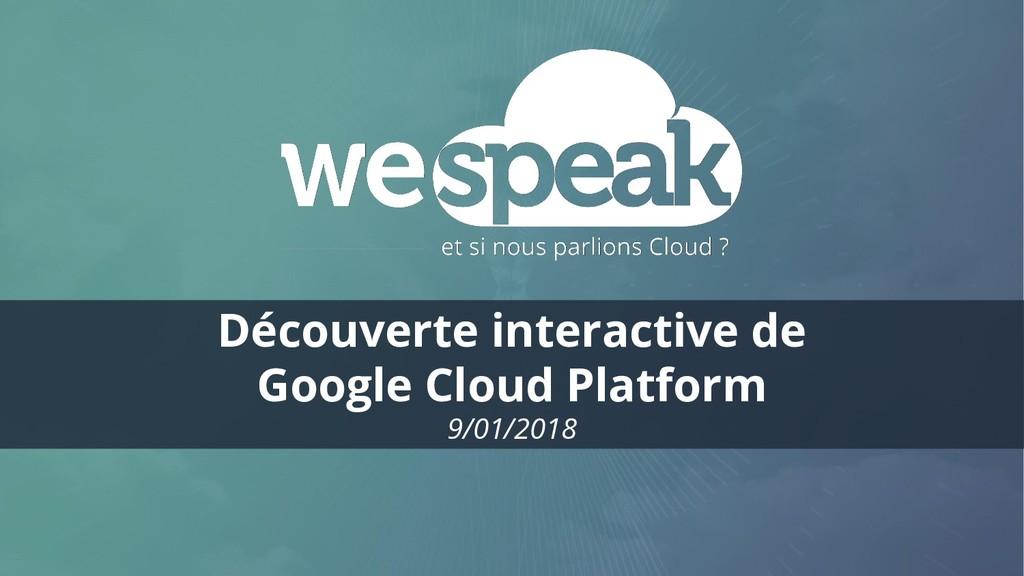 Découverte interactive de Google Cloud Platform...