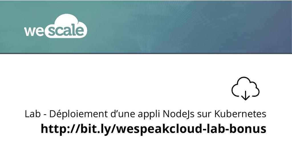 Lab - Déploiement d'une appli NodeJs sur Kubern...