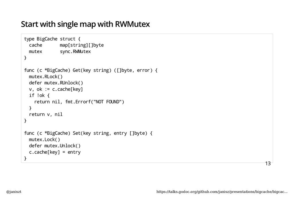 Start with single map with RWMutex type BigCach...