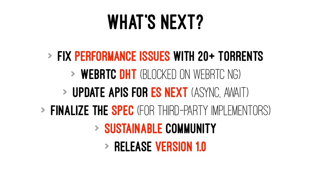 WHAT'S NEXT? > Fix performance issues with 20+ ...