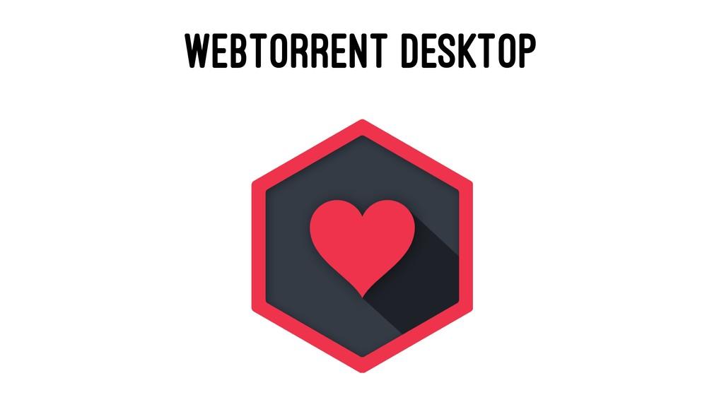 WEBTORRENT DESKTOP