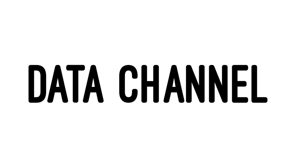 DATA CHANNEL