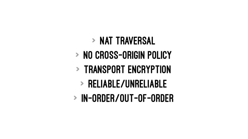 > NAT traversal > No cross-origin policy > Tran...