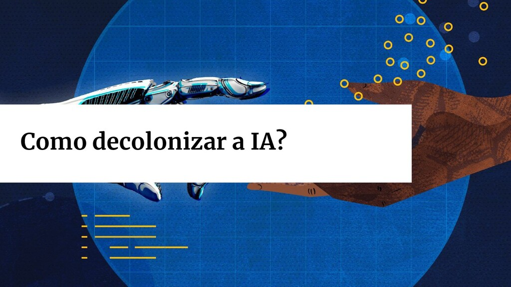 Como decolonizar a IA?