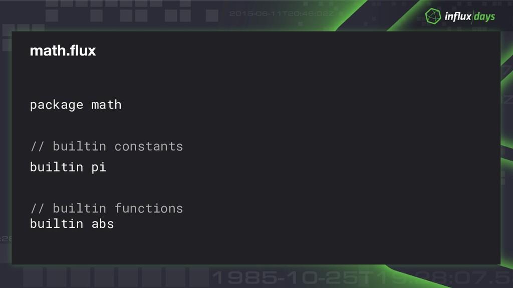 package math // builtin constants builtin pi //...