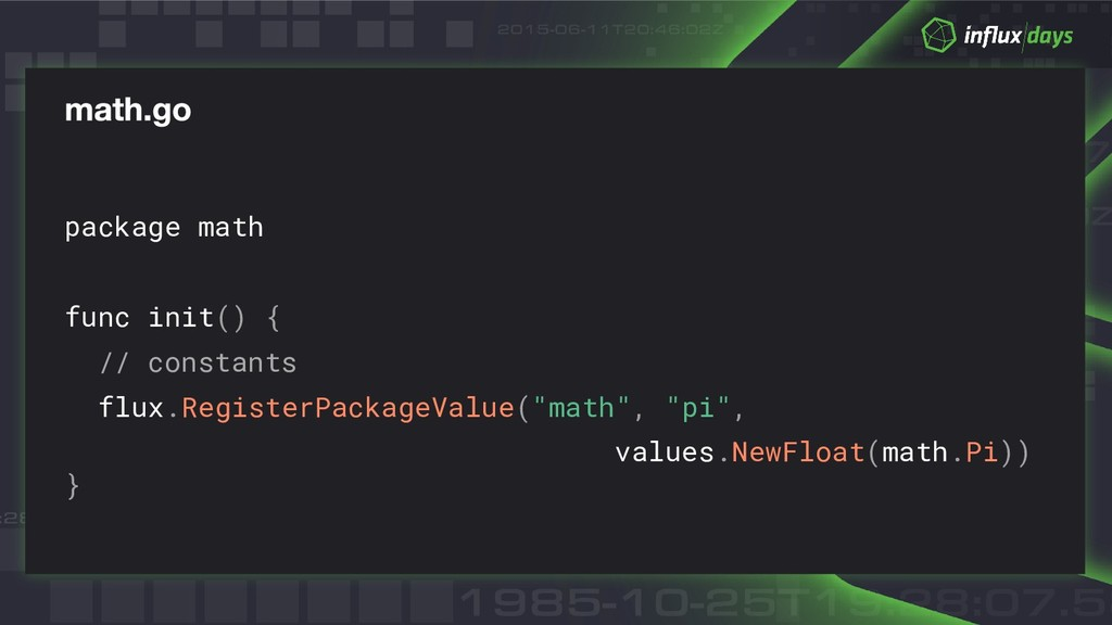 package math func init() { // constants flux.Re...