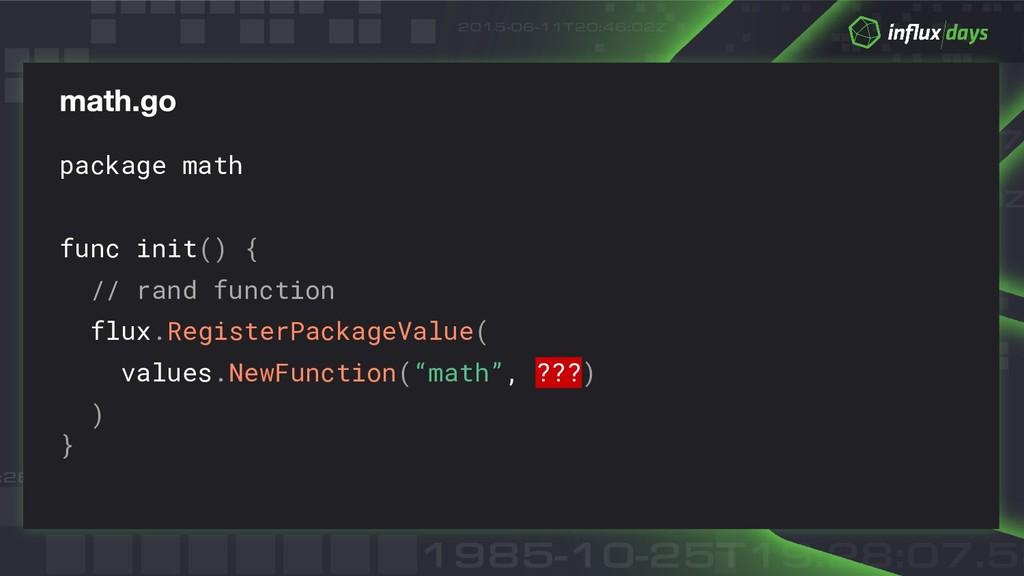 package math func init() { // rand function flu...