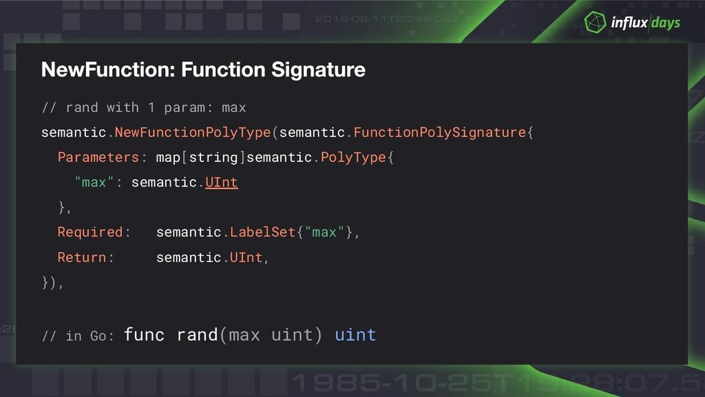 // rand with 1 param: max semantic.NewFunctionP...
