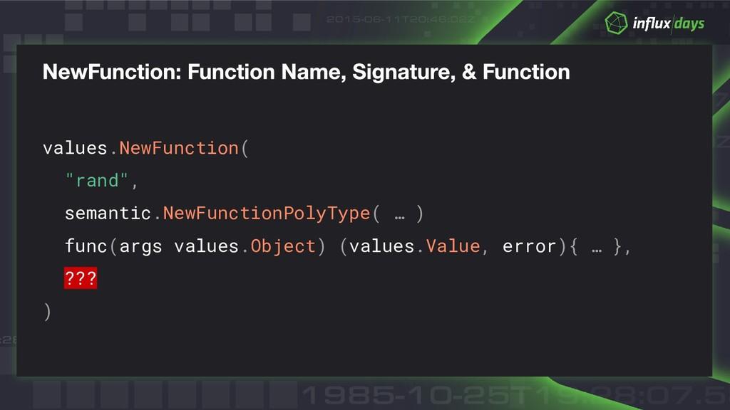 """values.NewFunction( """"rand"""", semantic.NewFunctio..."""