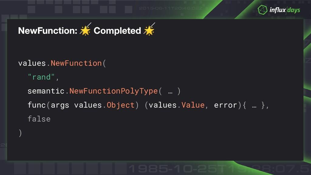 "values.NewFunction( ""rand"", semantic.NewFunct..."