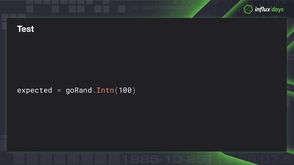 expected = goRand.Intn(100)