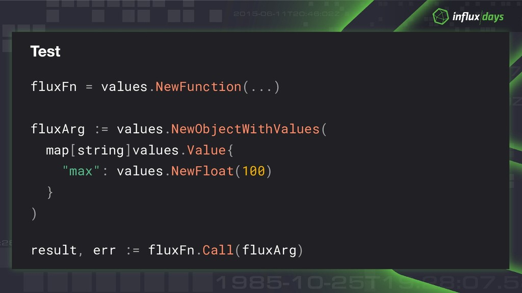 fluxFn = values.NewFunction(...) fluxArg := val...