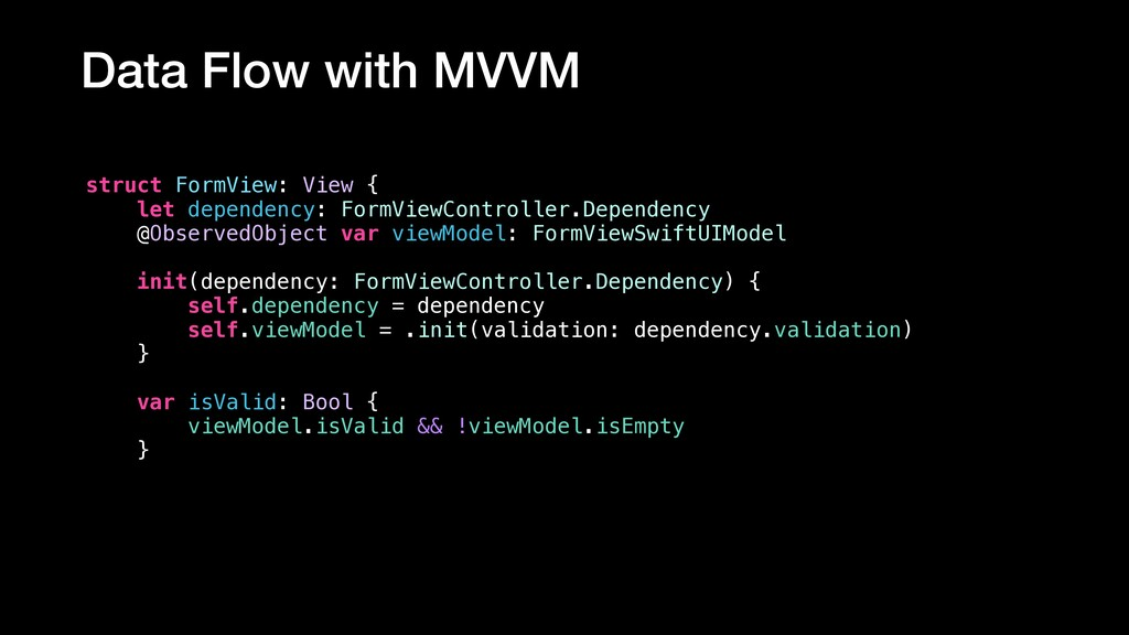 Data Flow with MVVM struct FormView: View { let...