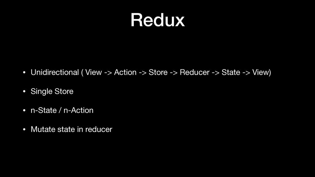 Redux • Unidirectional ( View -> Action -> Stor...