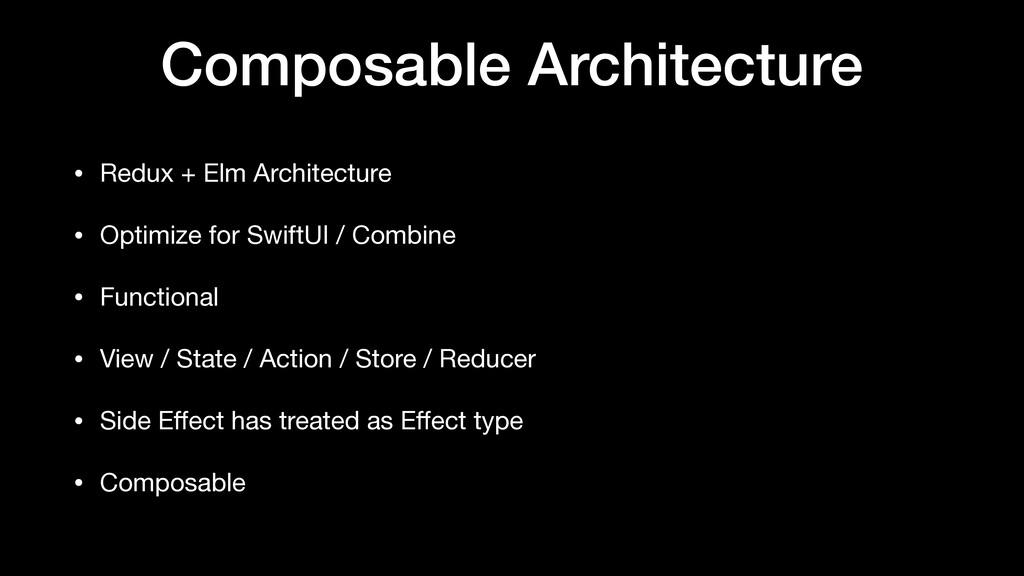 Composable Architecture • Redux + Elm Architect...