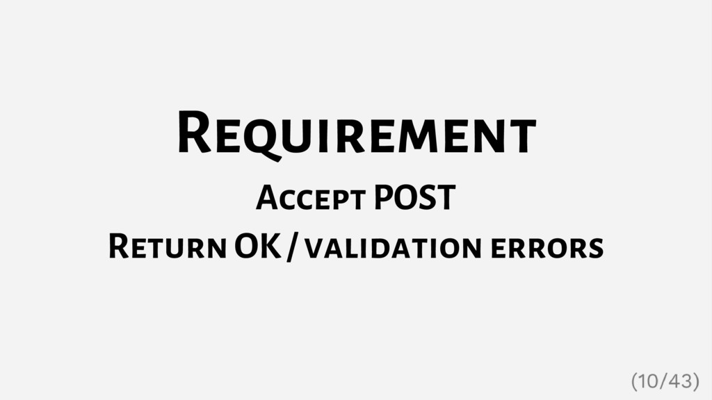 Requirement Accept POST Return OK / validation ...