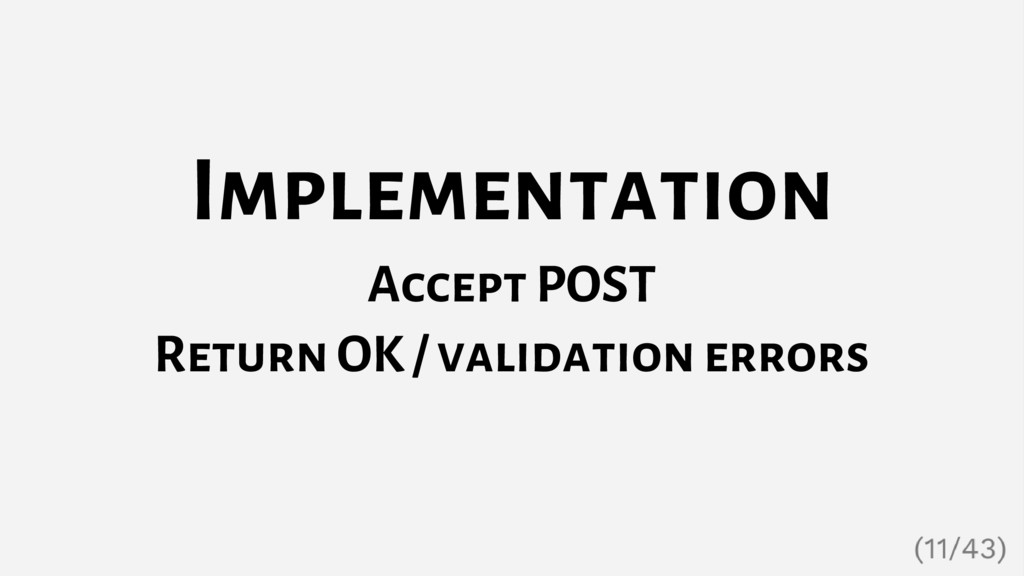 Implementation Accept POST Return OK / validati...