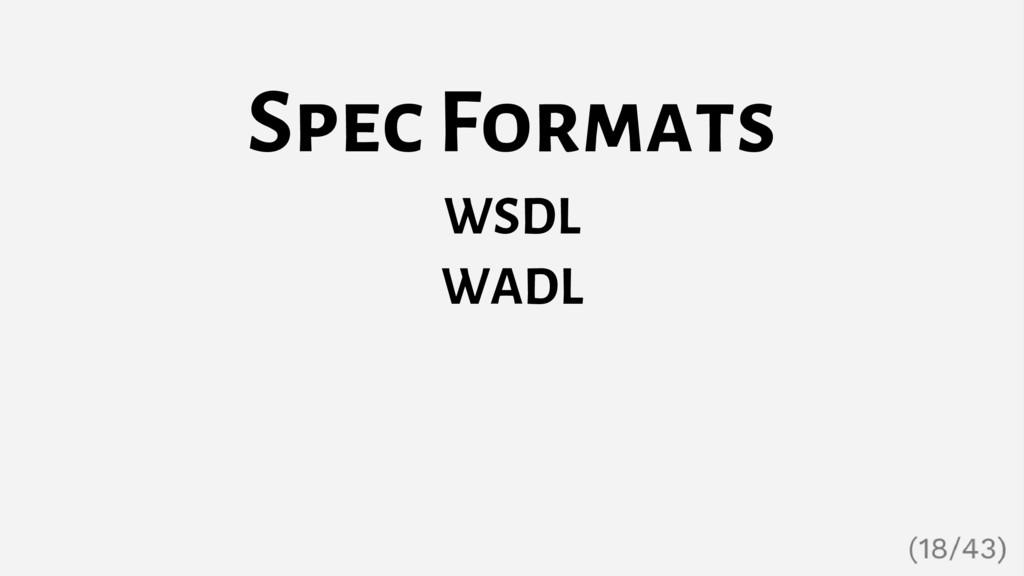 Spec Formats WSDL WADL