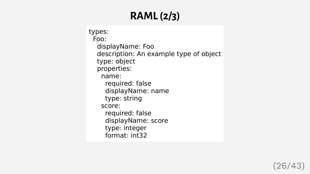 RAML (2/3) types: Foo: displayName: Foo descrip...