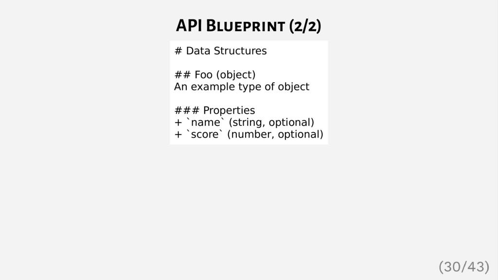 API Blueprint (2/2) # Data Structures ## Foo (o...