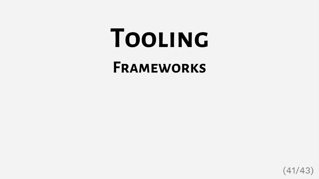 Tooling Frameworks