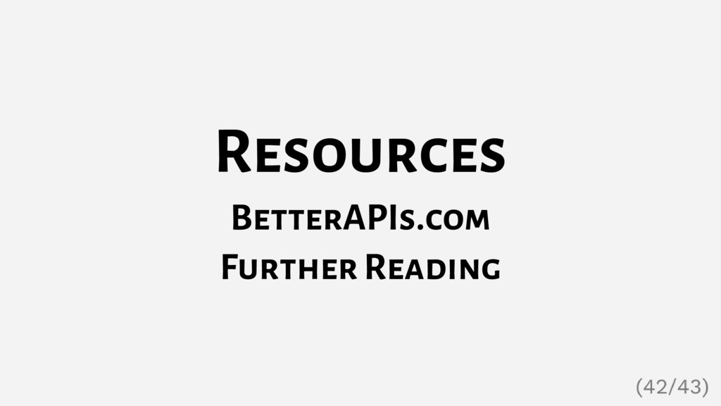 Resources BetterAPIs.com Further Reading