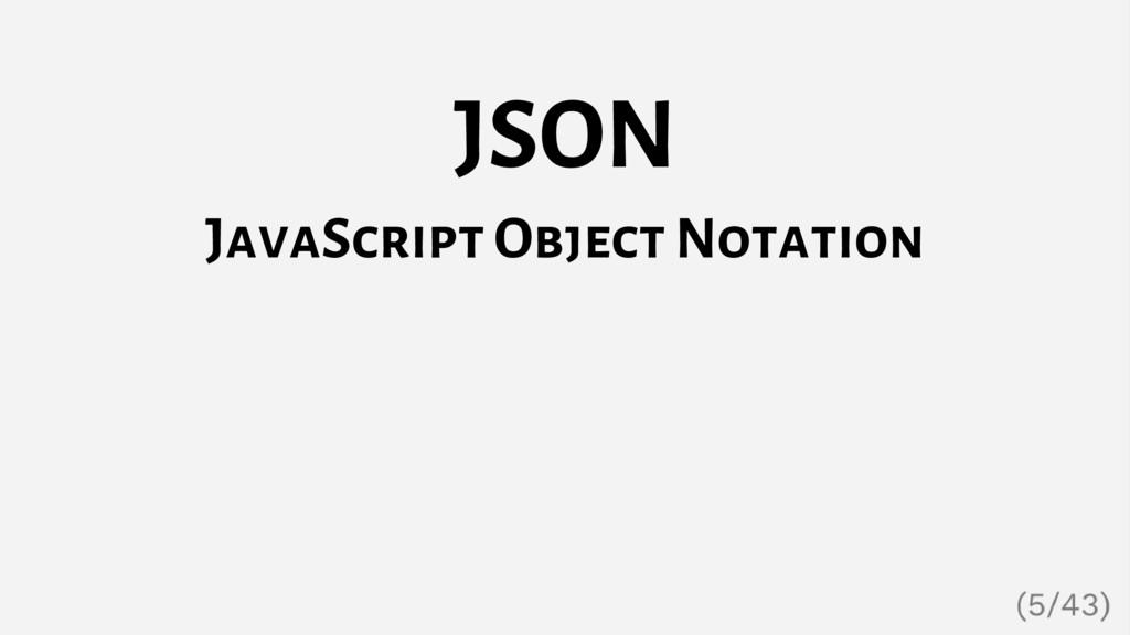 JSON JavaScript Object Notation