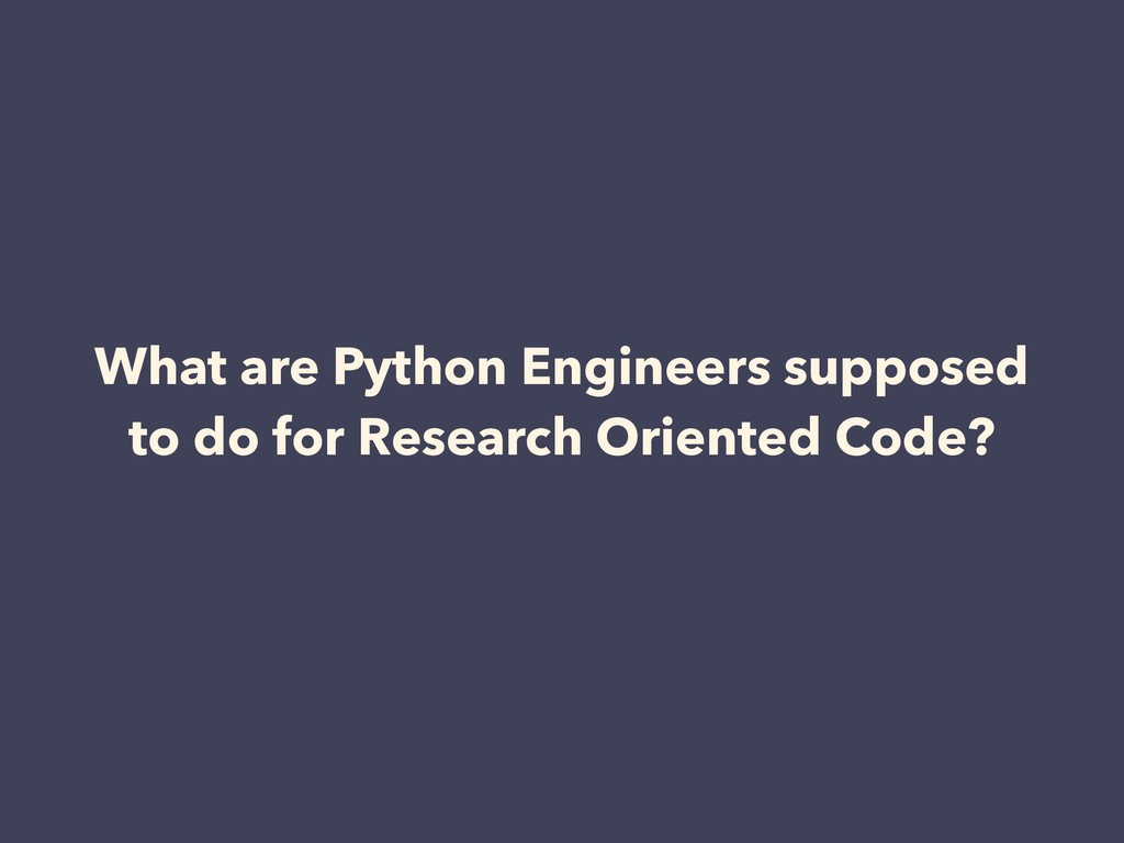 What are Python Engineers supposed to do for Re...