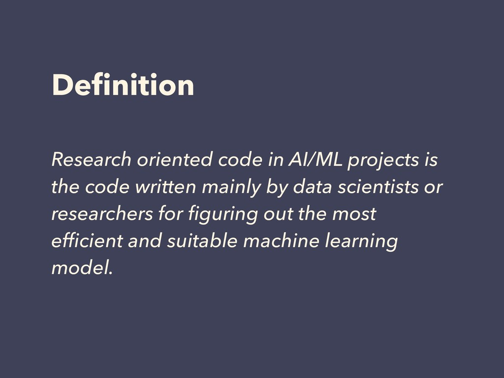 Definition Research oriented code in AI/ML proje...