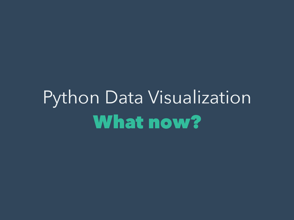 Python Data Visualization What now?