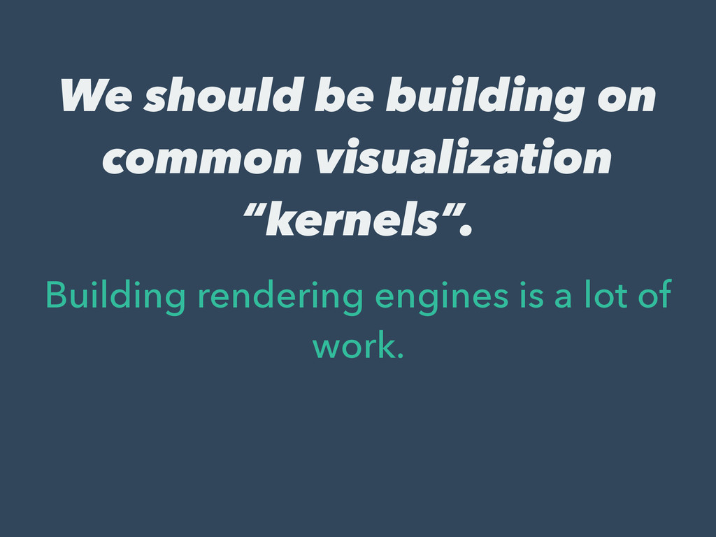 "We should be building on common visualization ""..."